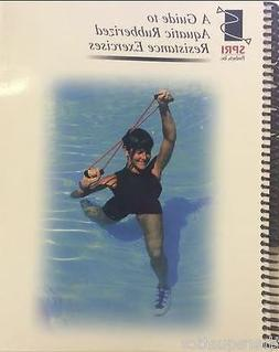 Guide to Aquatic Rubberized Resistance Exercises Book Water